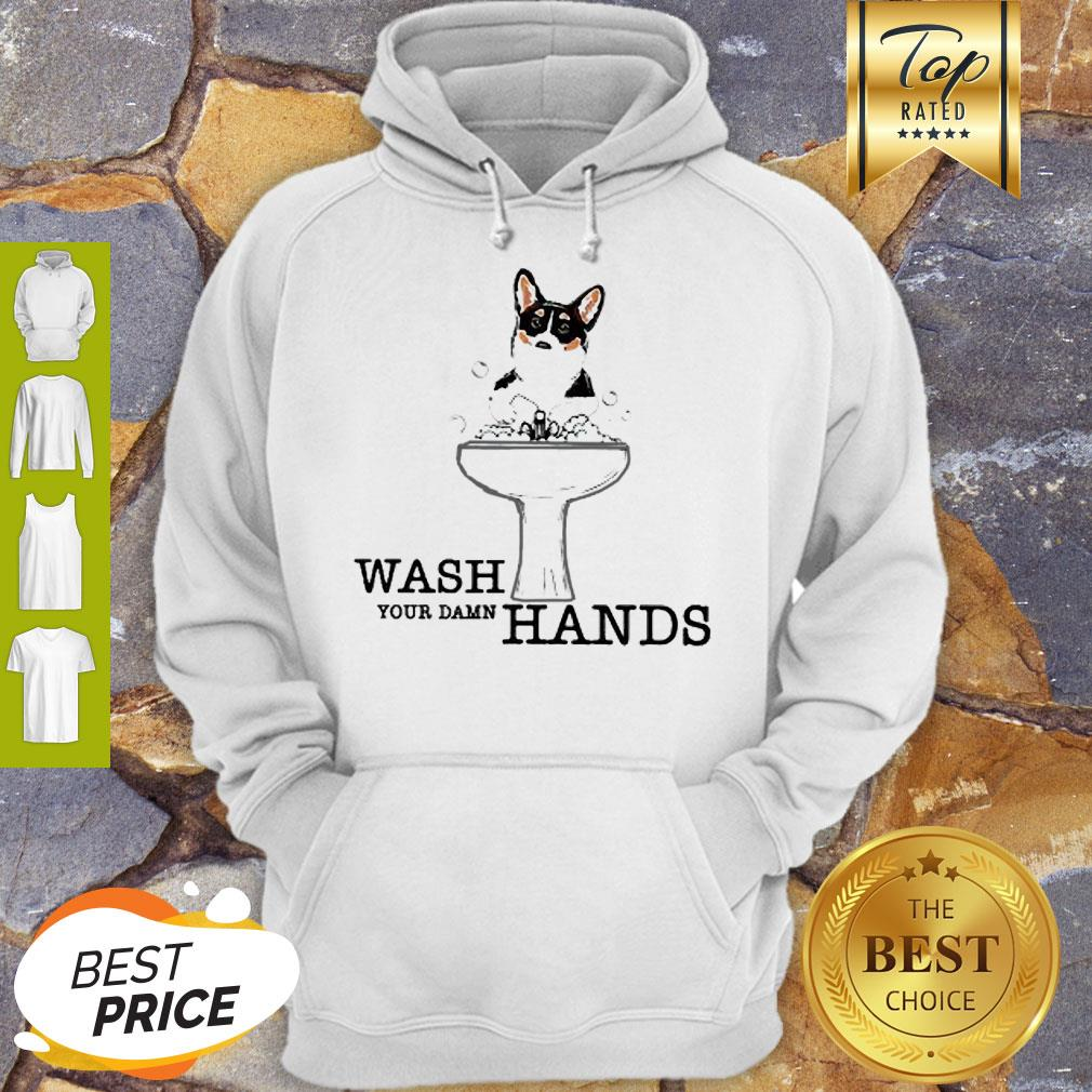 Corgi Wash Your Damn Hands Coronavirus Hoodie