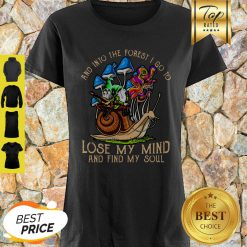 Gnome And Into The Forest I Go To Lose My Mind And Find My Soul Shirt