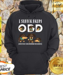 I Suffer From ODD Obsessive Dachshund Disorder Hoodie