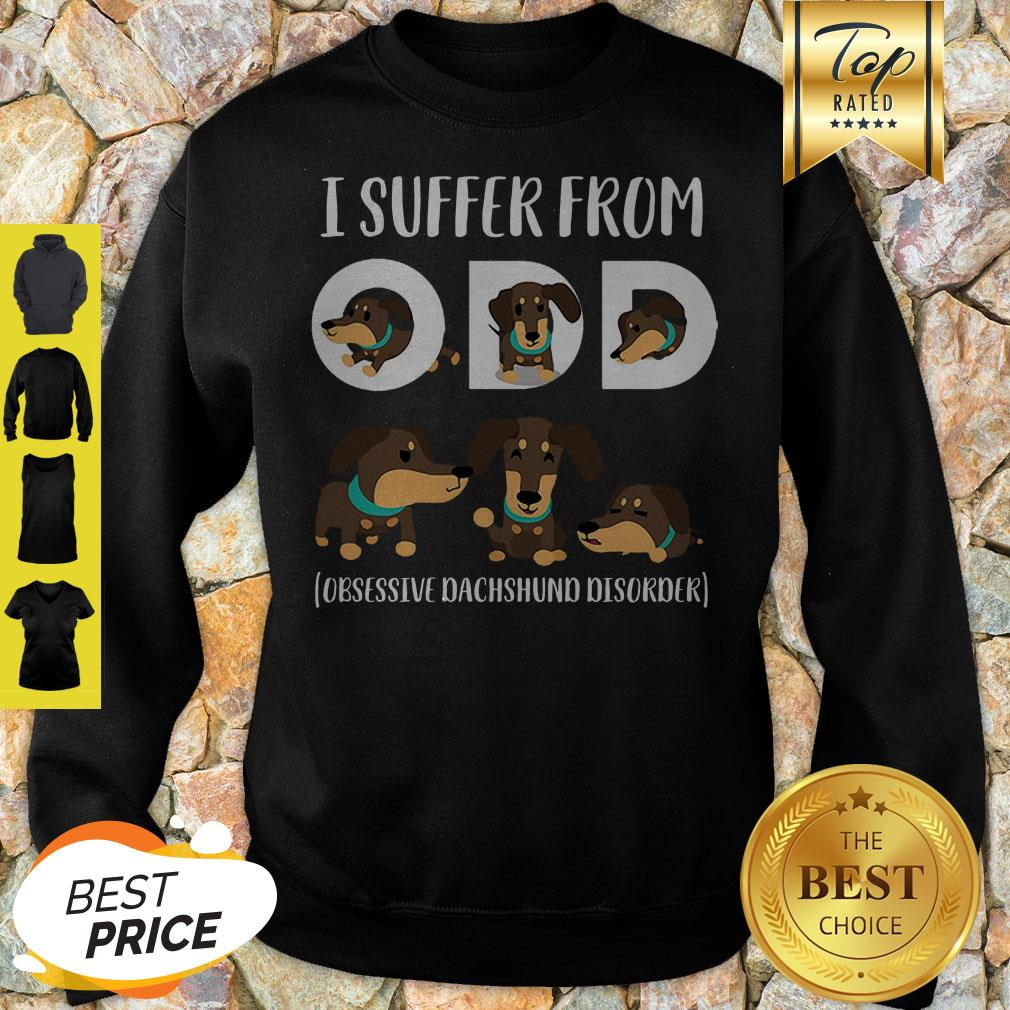 I Suffer From ODD Obsessive Dachshund Disorder Sweatshirt