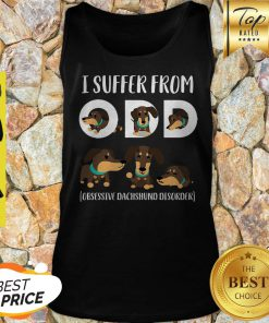 I Suffer From ODD Obsessive Dachshund Disorder Tank Top