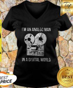 I'm An Analog Man In A Digital World V-neck