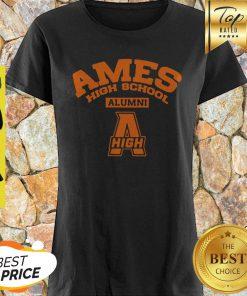 Nice Ames High School Alumni High Shirt