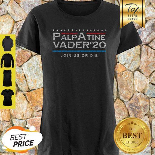 Nice Palpatine Vader 20 Join Us Or Die Shirt