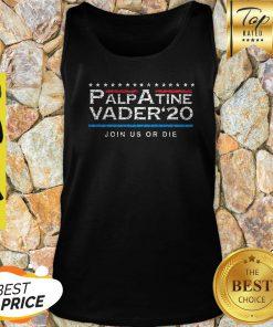 Nice Palpatine Vader 20 Join Us Or Die Tank Top