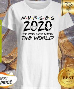 Nurses 2020 The Ones Who Saved The World Coronavirus Shirt