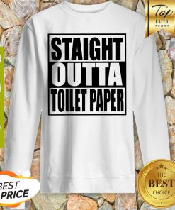 Official Straight Outta Toilet Paper Sweatshirt