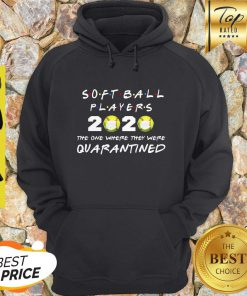 Softball Players 2020 Face Mask The One Where They Were Quarantined Hoodie