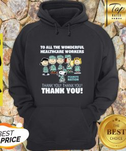 The Peanuts To All The Wonderful Healthcare Workers Peanuts Nation Thank You Hoodie