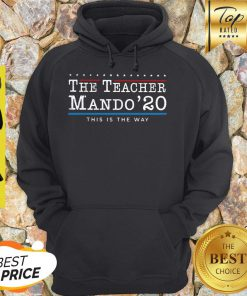 The Teacher Mando' 20 This Is The Way Hoodie