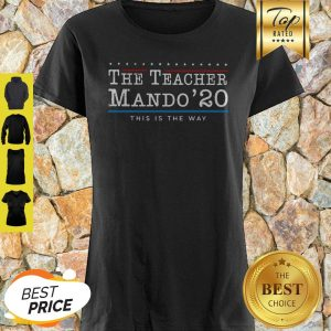 The Teacher Mando' 20 This Is The Way Shirt