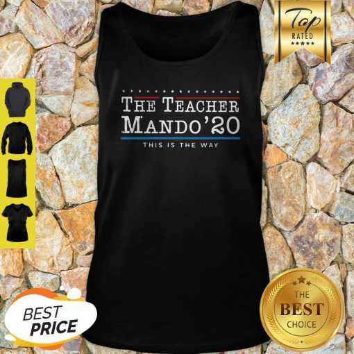 The Teacher Mando' 20 This Is The Way Tank Top
