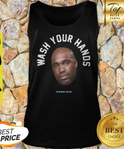 Tom Segura Wash Your Hands Your Mom' House Tank Top