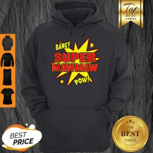 Top Super Mawmaw Super Power Mama Mother Mommy Mom Gift Hoodie