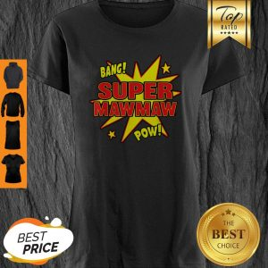 Top Super Mawmaw Super Power Mama Mother Mommy Mom Gift Shirt