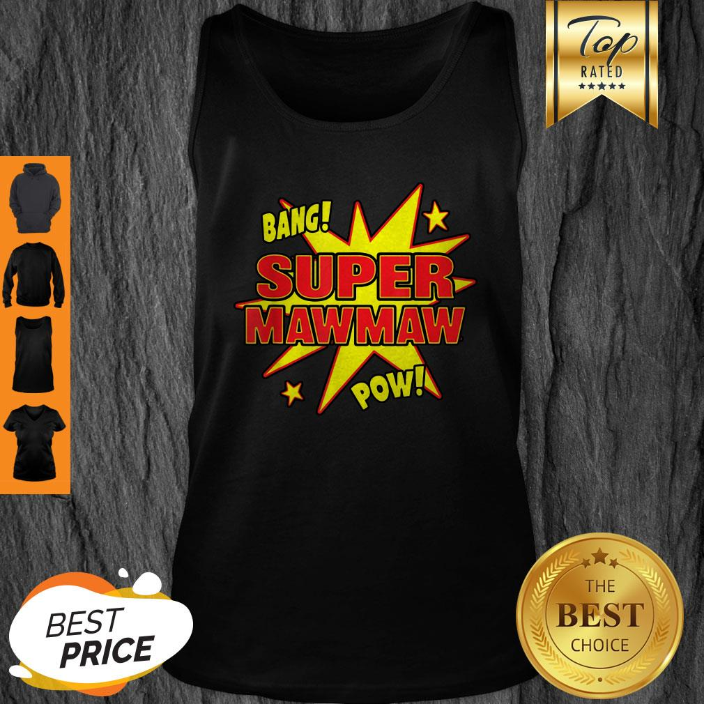 Top Super Mawmaw Super Power Mama Mother Mommy Mom Gift Tank Top