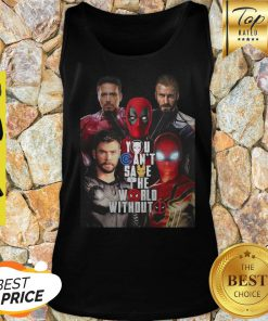You Can't Save The World Without Deadpool Marvel Tank Top