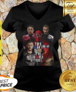 You Can't Save The World Without Deadpool Marvel V-neck