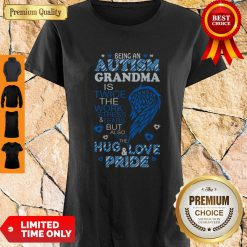 Being An Autism Grandma Is Twice The Work Stress And Tears Shirt