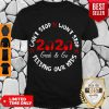 Can't Stop Won't Stop Feeding Our Kids 2020 Grab And Go Shirt