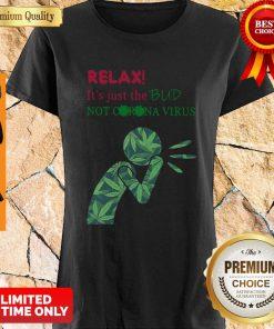 Funny Relax It's Just The Bud Not Coronavirus Shirt