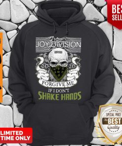 Official Joy Division 2020 Forgive Me If I Don't Shake Hands Hoodie