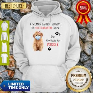 A Woman Cannot Survive On Self-Quarantine Alone She Also Needs Her Poodle Hoodie