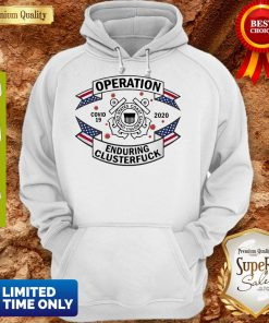 US Coast Guard Operation COVID-19 2020 Enduring Clusterfuck Hoodie