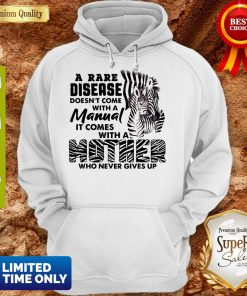 Zebra A Rare Disease Doesn't Come With A Manual It Comes With A Mother Hoodie