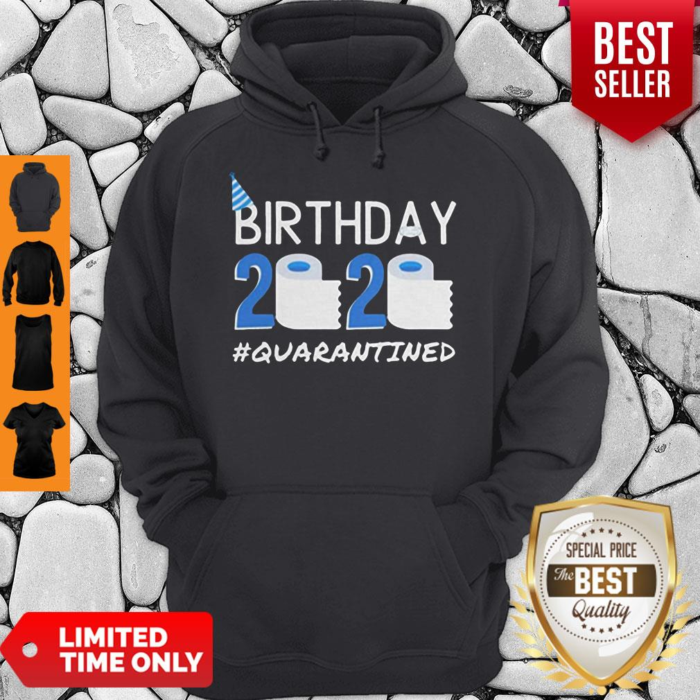 Birthday 2020 Quarantined Shirt Funny Birthday Gift Social Distancing Pandemic Hoodie