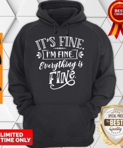 Official It's Fine I'm Fine Everything Is Fine Hoodie