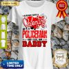 I Have Valentine Policeman Call Him Daddy Shirt