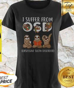 I Suffer From OSD Obsessive Sloth Disorder Sloth Lovers Shirt