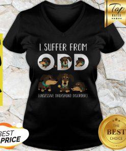 Nice I Suffer From Odd Obsessive Dachshund Disorder V-neck