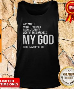 Official Way Maker Miracle Worker Promise Keeper My God Tank Top
