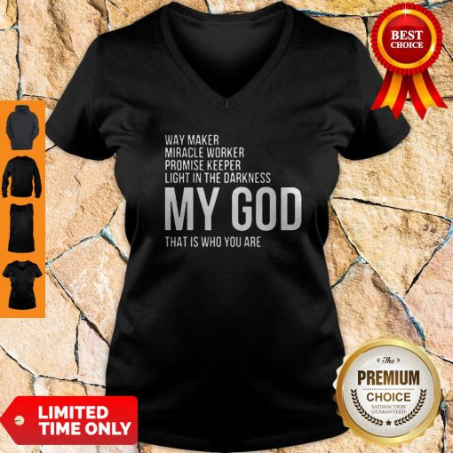 Official Way Maker Miracle Worker Promise Keeper My God V-neck