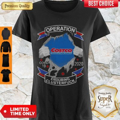 Costco Wholesale Operation COVID-19 2020 Enduring Cluster Fuck Shirt