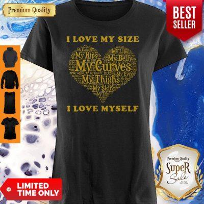 Original I Love My Size – I Love Myself Motivational Shirt