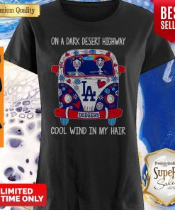 Top Los Angeles Dodgers On A Dark Desert Highway Cool Wind In My Hair Shirt