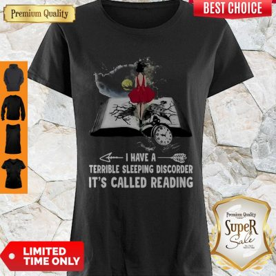 Girl Book I Have A Terrible Sleeping Discorder It's Called Reading Shirt