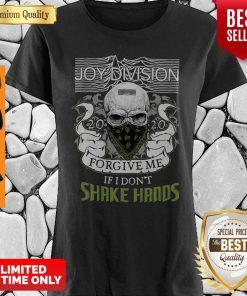 Official Joy Division 2020 Forgive Me If I Don't Shake Hands Shirt