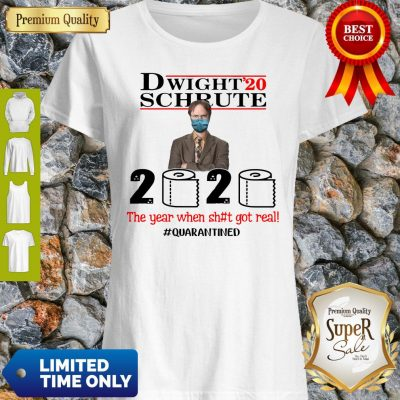 Top Dwight 20 Schrute 2020 The Year When Shit Got Real #Quatantined Shirt