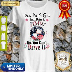 Original Yes I'm A Woman Yes I Drive A BMW No You Can't Drive It Shirt
