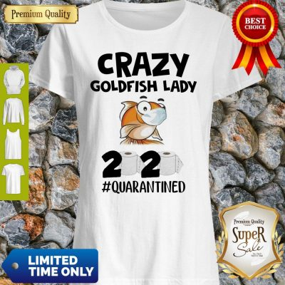 Official Crazy Goldfish Lady 2020 Toilet Paper #Quarantined Shirt