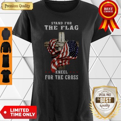 Awesome Stand For The Flag Kneel For The Cross Shirt