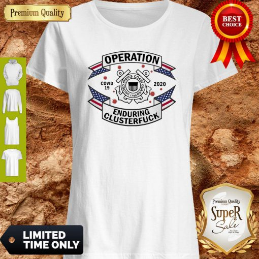 US Coast Guard Operation COVID-19 2020 Enduring Clusterfuck Shirt