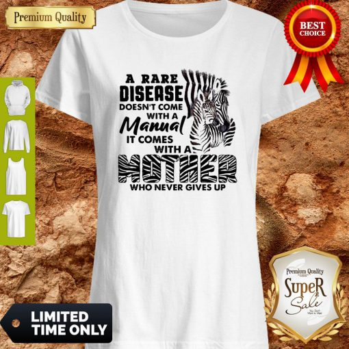 Zebra A Rare Disease Doesn't Come With A Manual It Comes With A Mother Shirt