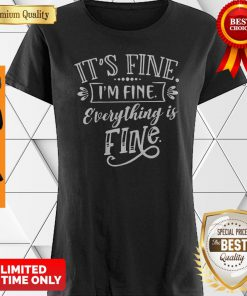 Official It's Fine I'm Fine Everything Is Fine Shirt