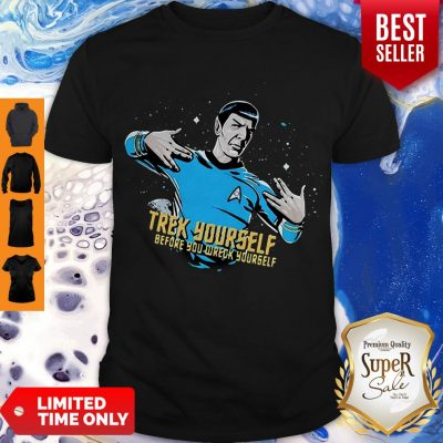 Star Trek Yourself Before You Wreck Yourself Shirt