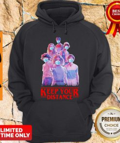 Stranger Things Eleven Mike Will Max Dustin Lucas Season Keep Your Distance COVID-19 Hoodie